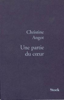 Une partie du coeur - ChristineAngot