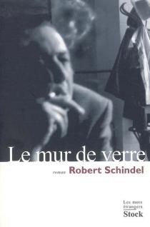 Le mur de verre - RobertSchindel