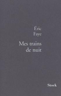 Mes trains de nuit - ÉricFaye