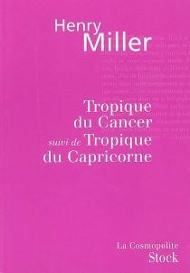 Tropique du Cancer| Suivi de Tropique du Capricorne - HenryMiller