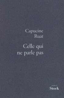 Celle qui ne parle pas - CapucineRuat