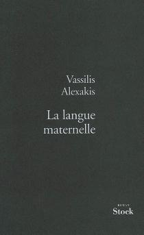La langue maternelle - VassilisAlexakis