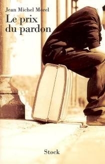 Le prix du pardon - Jean MichelMorel