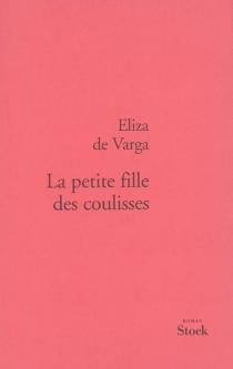 La petite fille des coulisses - Eliza deVarga