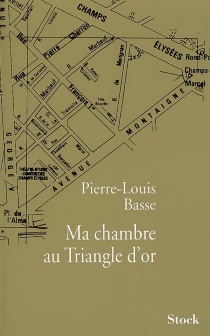 Ma chambre au Triangle d'or - Pierre-Louis Basse
