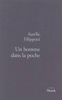 Un homme dans la poche - AurélieFilippetti