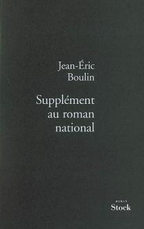 Supplément au roman national - Jean-ÉricBoulin