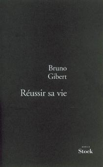 Réussir sa vie - BrunoGibert