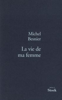 La vie de ma femme - MichelBesnier