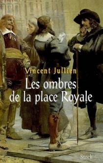 Les ombres de la place Royale - VincentJullien