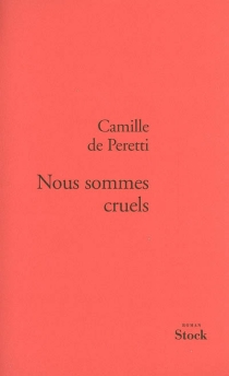 Nous sommes cruels - Camille dePeretti