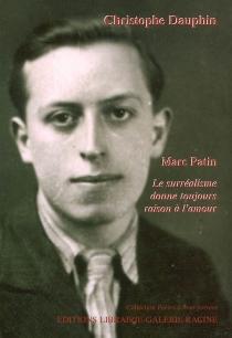 Marc Patin : le surréalisme donne toujours raison à l'amour - ChristopheDauphin