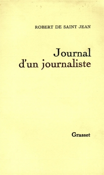Journal d'un journaliste - Robert de Saint-Jean