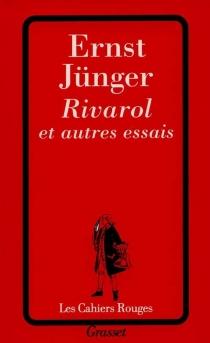 Rivarol : et autres essais - ErnstJünger