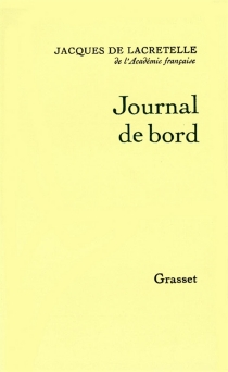 Journal de bord - Jacques de Lacretelle