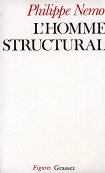 L'Homme structural - Philippe Nemo