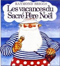 Les Vacances du sacré Père Noël - RaymondBriggs