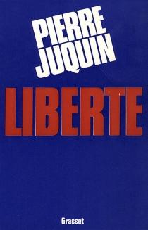 Liberté - PierreJuquin