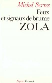 Feux et signaux de brume : Zola - MichelSerres