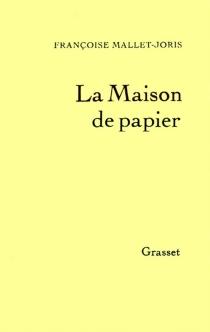 La Maison de papier| La maison de papier - FrançoiseMallet-Joris