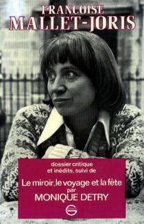 Françoise Mallet-Joris : dossier critique et inédit| Françoise Mallet-Joris : dossier critique et inédit| Le Miroir, le voyage et la fête| Le Miroir, le voyage et la fête - MoniqueDetry
