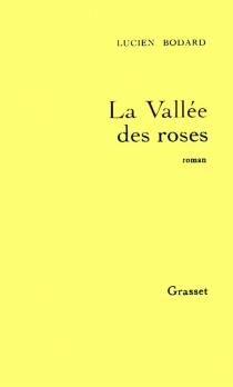 La Vallée des roses - LucienBodard