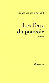 Les Feux du pouvoir - Jean-MarieRouart