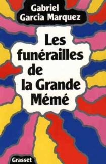 Les Funérailles de la Grande Mémé - GabrielGarcía Márquez