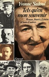 Tels qu'en mon souvenir : Renan, Jaurès, Lénine et tant d'autres - YvonneSadoul