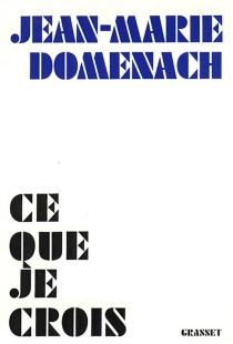 Ce que je crois - Jean-MarieDomenach