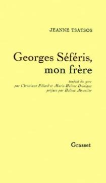 Georges Séféris, mon frère - JeanneTsatsos