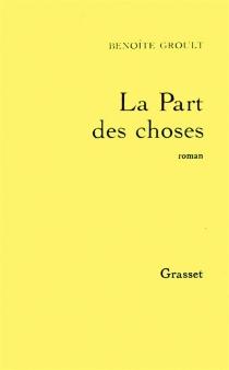La part des choses - BenoîteGroult