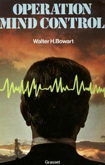 Opération mind control - WalterH.Bowart