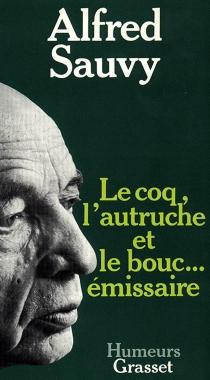 Le Coq, l'autruche et le bouc émissaire - AlfredSauvy