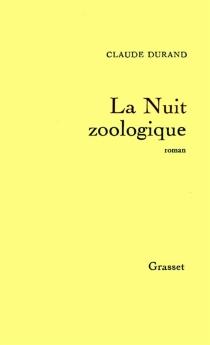 La nuit zoologique - ClaudeDurand