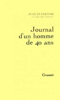 Journal d'un homme de 40 ans - JeanGuéhenno