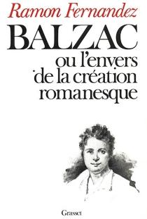 Balzac ou L'Envers de la création romanesque - RamonFernandez