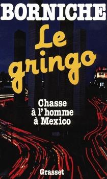 Le Gringo - RogerBorniche