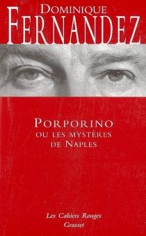 Porporino ou Les mystères de Naples - DominiqueFernandez