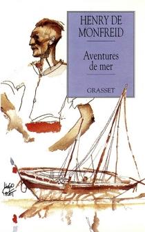 Aventures de mer - Henry deMonfreid
