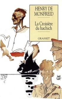 La Croisière du hachich - Henry deMonfreid
