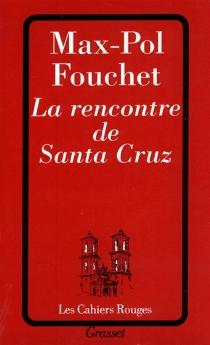 La rencontre de Santa-Cruz - Max-PolFouchet