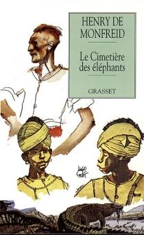 Le cimetière des éléphants - Henry deMonfreid