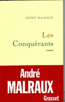 Les conquérants - AndréMalraux