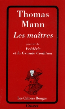 Les maîtres| Précédé de Frédéric et la grande coalition - ThomasMann