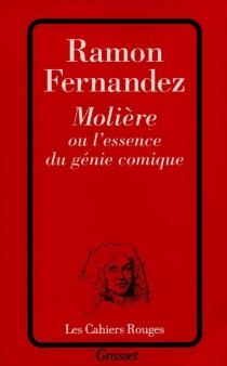 Molière ou L'essence du génie comique - RamonFernandez