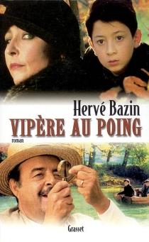Vipère au poing - HervéBazin