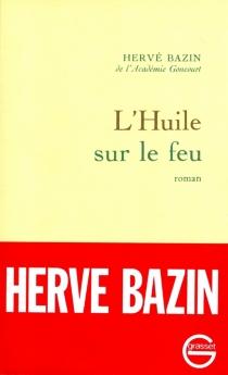 L'Huile sur le feu - HervéBazin