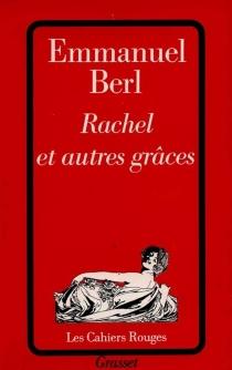 Rachel et autres grâces - EmmanuelBerl