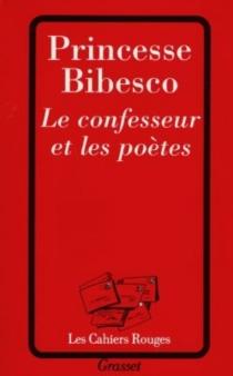 Le confesseur et les poètes - Marthe Lucie LahovaryBibesco